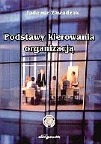 Okładka książki Podstawy kierowania organizacją