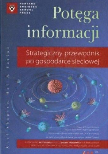 Okładka książki Potęga informacji. Strategiczny przewodnik po gospodarce sieciowej