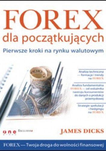 Okładka książki Forex dla początkujących. Pierwsze kroki na rynku walutowym