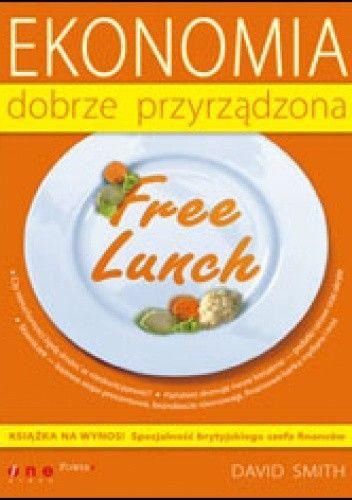 Okładka książki Free Lunch. Ekonomia dobrze przyrządzona