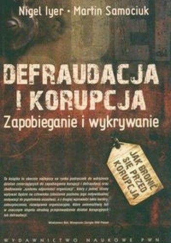 Okładka książki Defraudacja i korupcja zapobieganie i wykrywanie