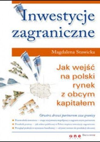 Okładka książki Inwestycje zagraniczne. Jak wejść na polski rynek z obcym kapitałem