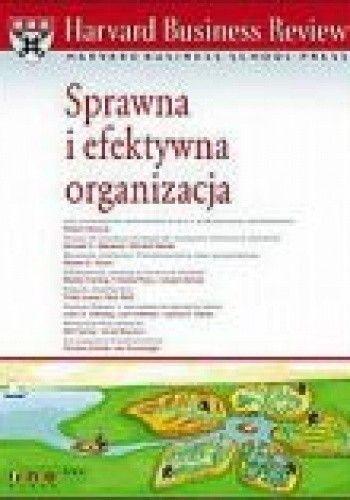 Okładka książki Harvard Business Review. Sprawna i efektywna organizacja