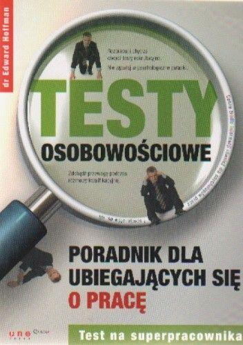 Okładka książki Testy osobowościowe. Poradnik dla ubiegających się o pracę