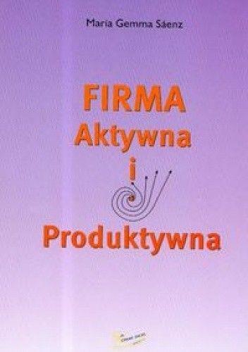Okładka książki Firma aktywna i produktywna