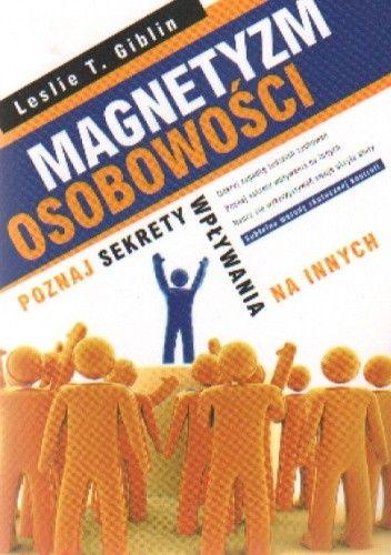 Okładka książki Magnetyzm osobowości. Poznaj sekrety wpływania na innych