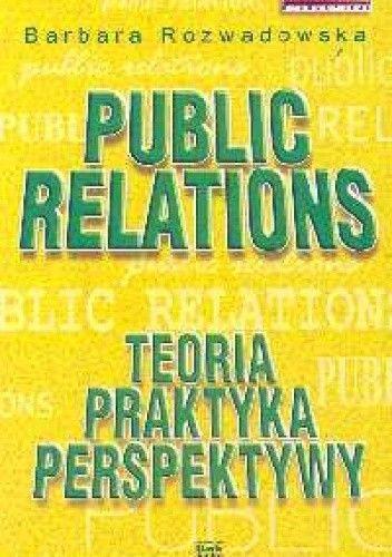 Okładka książki Public relations. Teoria, praktyka, perspektywy
