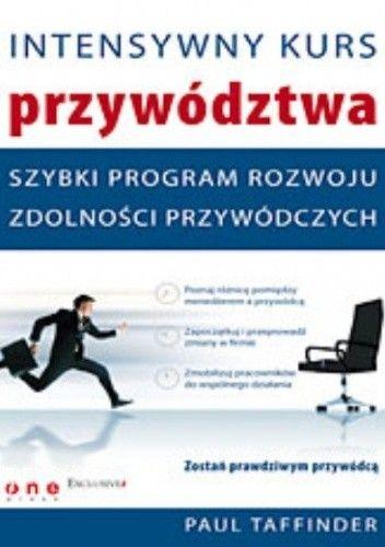 Okładka książki Intensywny kurs przywództwa. Szybki program rozwoju zdolności przywódczych