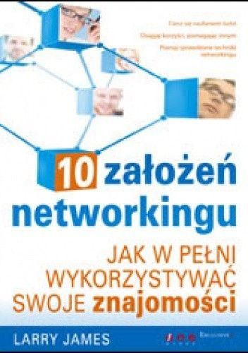 Okładka książki 10 założeń networkingu. Jak w pełni wykorzystywać swoje znajomości