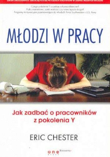 Okładka książki Młodzi w pracy. Jak zadbać o pracowników z pokolenia Y