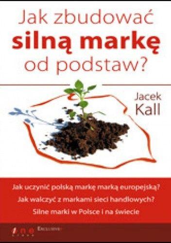 Okładka książki Jak zbudować silną markę od podstaw
