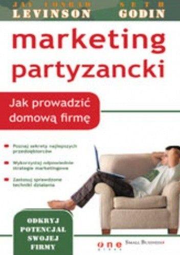 Okładka książki Marketing partyzancki. Jak prowadzić domową firmę