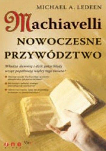 Okładka książki Machiavelli. Nowoczesne przywództwo