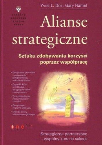 Okładka książki Alianse strategiczne. Sztuka zdobywania korzyści poprzez współpracę