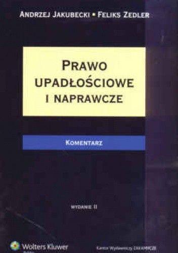Okładka książki Prawo upadłościowe i naprawcze Komentarz /Komentarze zakamycza