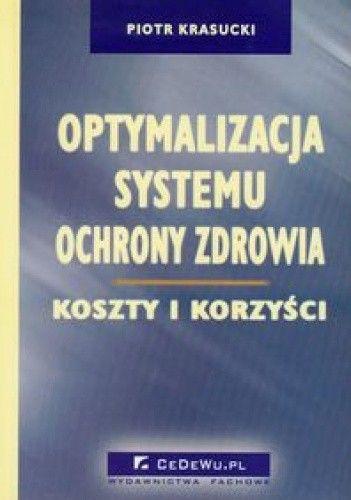 Okładka książki Optymalizacja systemu ochrony zdrowia