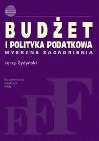 Okładka książki Budżet i polityka podatkowa. Wybrane zagadnienia.