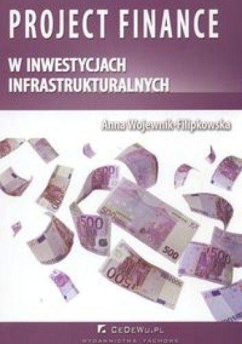 Okładka książki Project finance w inwestycjach infrastrukturalnych