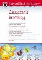 Harvard Business Review. Zarządzanie innowacją