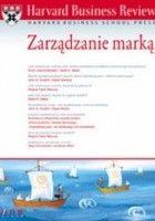 Harvard Business Review. Zarządzanie marką