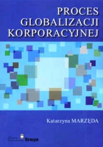 Okładka książki Proces globalizacji korporacyjnej