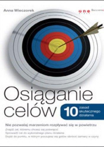 Okładka książki Osiąganie celów. 10 zasad skutecznego działania
