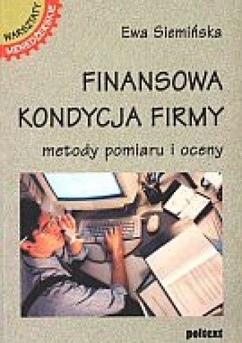 Okładka książki Finansowa kondycja firmy. Metody pomiaru i oceny