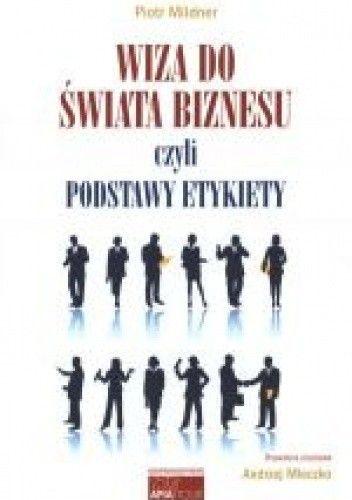 Okładka książki Wiza do świata biznesu czyli podstawy etykiety