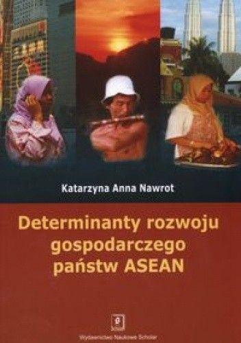 Okładka książki Determinanty rozwoju gospodarczego państw ASEAN