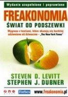 Freakonomia. świat od podszewki. Wydanie uzupełnione i poprawione
