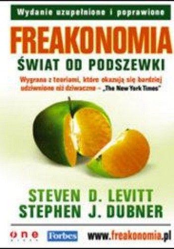 Okładka książki Freakonomia. świat od podszewki. Wydanie uzupełnione i poprawione