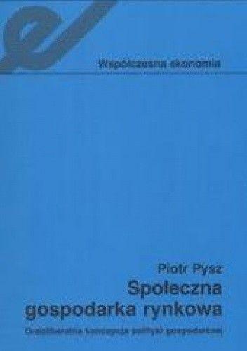 Okładka książki Społeczna gospodarka rynkowa /Ordoliberalna koncepcja polityki gospodarczej