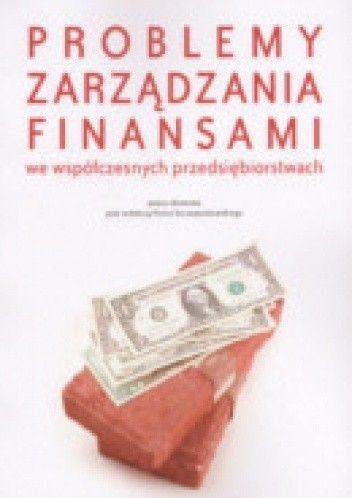 Okładka książki Problemy zarządzania finansami we współczesnych przedsiębiorstwach
