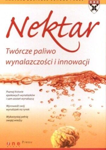 Okładka książki Nektar. Twórcze paliwo wynalazczości i innowacji
