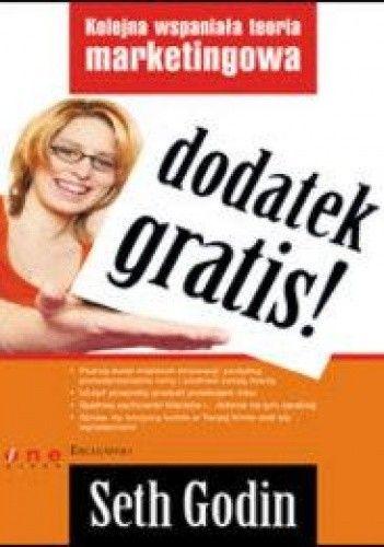 Okładka książki Dodatek gratis! Kolejna wspaniała teoria marketingowa