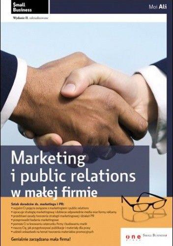 Okładka książki Marketing i public relations w małej firmie. Wydanie II zaktualizowane