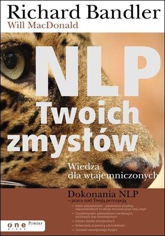 Okładka książki NLP Twoich Zmysłów. Wiedza Dla Wtajemniczonych