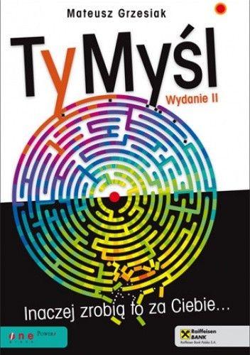 Okładka książki TyMyśl. Inaczej zrobią to za Ciebie...