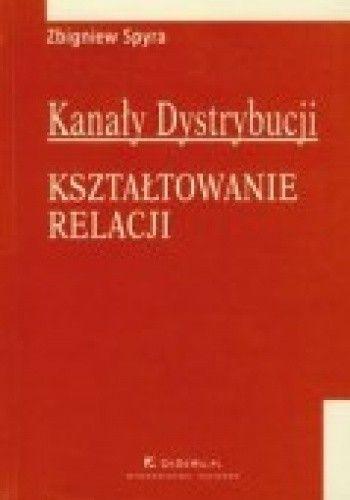 Okładka książki Kanały dystrybucji Kształtowanie relacji