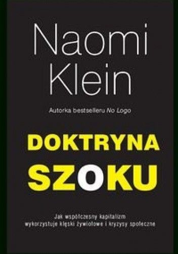 Okładka książki Doktryna szoku. Jak współczesny kapitalizm wykorzystuje klęski żywiołowe i kryzysy społeczne