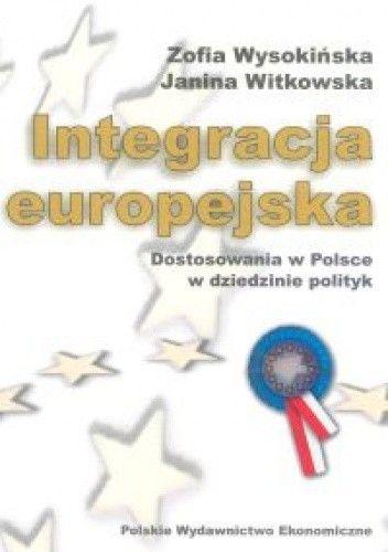 Okładka książki Integracja europejska. Dostosowania w Polsce w dziedzinie po