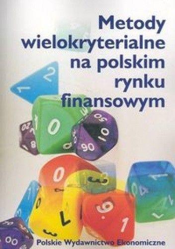 Okładka książki Metody wielokryterialne na polskim rynku finansowym