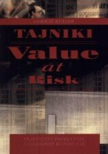 Okładka książki Tajniki Vaule at Risk - praktyczny podręcznik zastosowań metody VAR