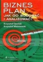 Biznes plan. Jak go budować i analizowaća Podręcznik