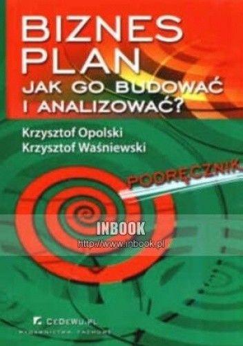 Okładka książki Biznes plan. Jak go budować i analizowaća Podręcznik