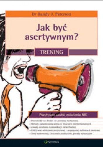 Okładka książki Jak być asertywnyma Trening