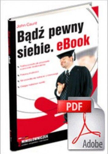 Okładka książki Bądź pewny siebie. eBook