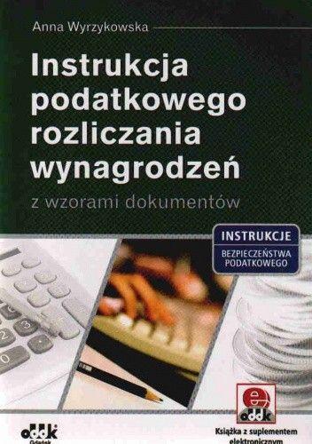 Okładka książki Instrukcja podatkowego rozl.wynag.z wzo.dok.