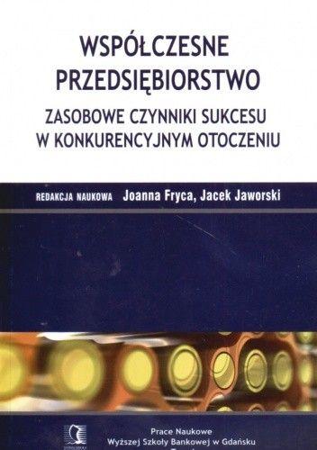 Okładka książki Współczesne przedsiębiorstwo zasobowe czynniki sukcesu w konkurencyjnym otoczeniu