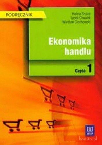 Okładka książki Ekonomika handlu cz.1